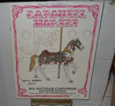 Carousel Horses: Six Antique Carvings, Book 91