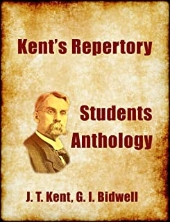 Kent's Repertory - Students' Anthology (Homeopathic Study Resources Book 3)