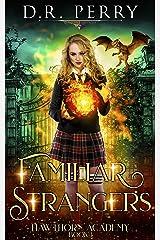 Familiar Strangers (Hawthorn Academy Book 1) Kindle Edition