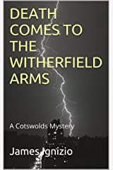 DEATH COMES TO THE WITHERFIELD ARMS: A Cotswolds Mystery Kindle Edition