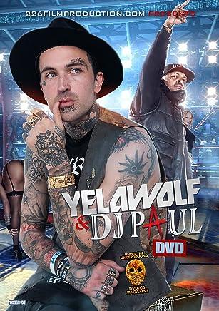 Yelawolf & DJ Paul [DVD]