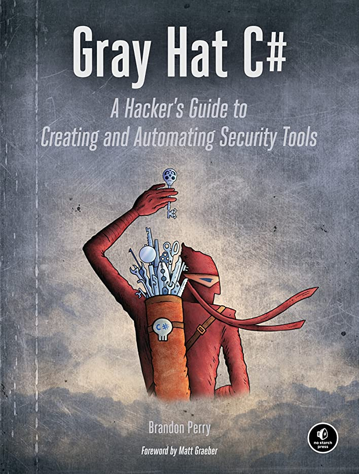 ワーム懐説得力のあるGray Hat C#: A Hacker's Guide to Creating and Automating Security Tools (English Edition)