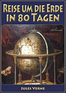 Reise um die Erde in 80 Tagen (Illustriert & mit Karte der Reiseroute) (German Edition)