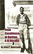 From Casablanca to Dachau: A GI Recalls
