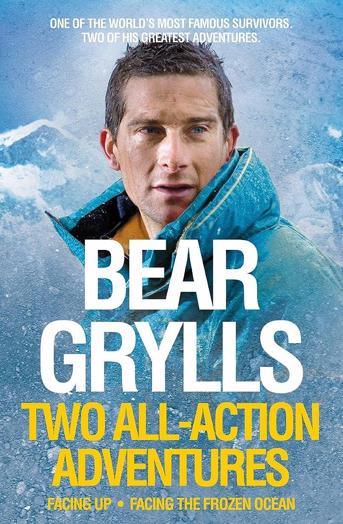 焦げ法令定刻Bear Grylls: Two All-Action Adventures: Facing Up - Facing the Frozen Ocean (English Edition)