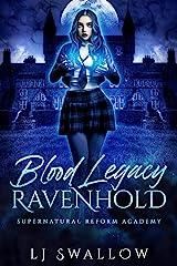 Ravenhold: Blood Legacy: A Dark Academy Romance (Ravenhold Supernatural Reform Academy Book 3) Kindle Edition
