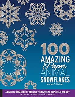 100 Amazing Paper Animal Snowflakes: A Magical Menagerie of Kirigami Templates to Copy, Fold, and Cut--Includes 8 Preprinted Color Templates