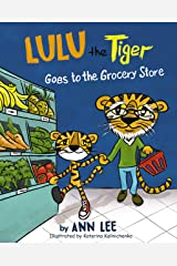 LULU the Tiger Goes to the Grocery Store: Pop-Up Text Edition - Bedtime Stories For Kids Age 3-8 (The Cooking Adventures Series Prequel) Kindle Edition