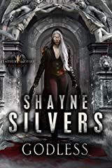 Godless: Feathers and Fire Book 7 Kindle Edition