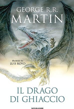 Il drago di ghiaccio (edizione illustrata)