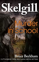 Murder In School: a gripping crime mystery with a sinister twist (Detective Inspector Skelgill Investigates Book 2)