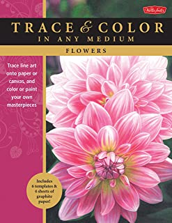Flowers: Trace line art onto paper or canvas, and color or paint your own masterpieces (Trace & Color)