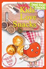 Kids Love Snacks (Best Food Friends) Kindle Edition