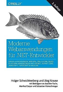 Moderne Webanwendungen für .NET-Entwickler: Server-Anwendungen, Web APIs, SPAs & HTML-Cross-Platform-Anwendungen mit ASP.NET, ASP.NET Core, JavaScript, TypeScript & Angular (Animals) (German Edition)