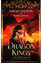 The Dragon Kings (The Land of Fire and Ash Book 4) Kindle Edition