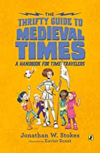 The Thrifty Guide to Medieval Times: A Handbook for Time Travelers