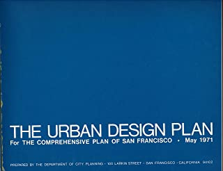 The Urban Design Plan for the Comprehensive Plan of San Francisco, May 1971