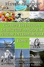 Compréhension de lecture anglaise niveau intermédiaire - Tome 3 (AVEC AUDIO) (English Edition)