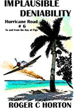 Implausible Deniability: To and from the Bay of Pigs, Hurricane Road #6