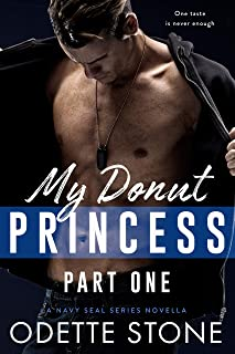 My Donut Princess: A military romance novella, Part 1: (stand alone) (The Guilty Series Book 4)