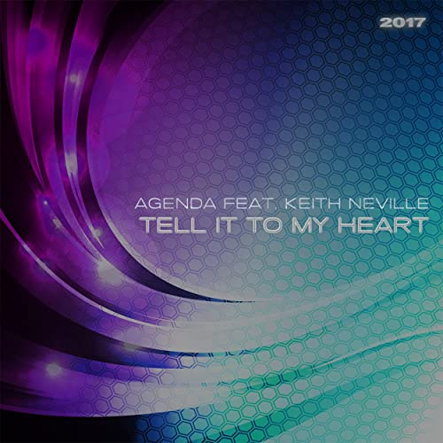 Tell It to My Heart 2017 by Agenda feat. Keith Neville on ...