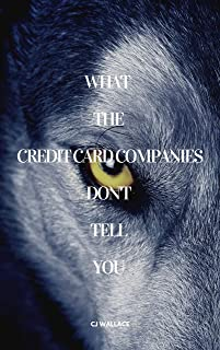 What The Credit Card Companies Don't Tell You