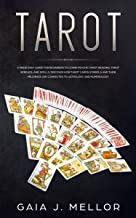 Tarot: A Made Easy Guide for Beginners to learn Psychic Tarot Reading, Tarot Spreads, and Spells. Discover How Tarot Cards Symbols and their Meanings are connected to Astrology and Numerology