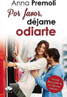 Por favor, déjame odiarte (Chic) (Spanish Edition)