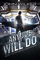 Any Job Will Do (The Grand Human Empire Book 1) Kindle Edition