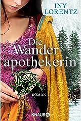 Die Wanderapothekerin: Alle Teile des Serials in einem Band (Die Wanderapothekerin-Serie 1) (German Edition) Kindle Edition
