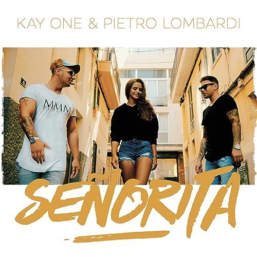 Senorita Von Kay One Feat Pietro Lombardi Bei Amazon Music Amazonde