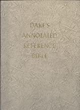 Dake's Annotated Reference Bible. the Holy Bible. Containing the Old and New Testaments of the Authorized Or King James Version Text
