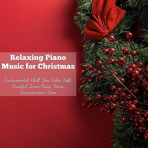 Christmas Instrumental.Relaxing Piano Music For Christmas Instrumental Chill Zen