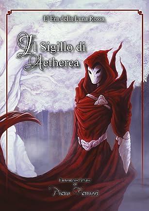Il Sigillo di Aetherea: LEra della Luna Rossa