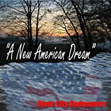 A New American Dream (feat. Russell White, Pastor Dan Willis & Lighthouse Church of Nations Choir)