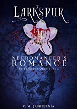Larkspur, or A Necromancer's Romance (The Courting of Life and Death Book 1) (English Edition)
