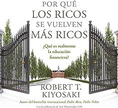 Por qué los ricos se vuelven más ricos [Why the Rich Get Richer]: ¿Qué es realmente la educación financiera? [What Is Financial Education Really?]