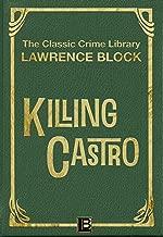 Killing Castro (The Classic Crime Library Book 10)