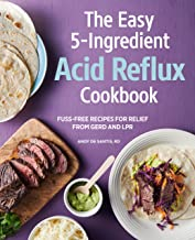 The Easy 5-Ingredient Acid Reflux Cookbook: Fuss-free Recipes for Relief from GERD and LPR