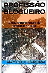 Profissão Blogueiro: Entenda as mudanças neste setor e o que pensar antes de embarcar nessa (Portuguese Edition) Kindle Edition