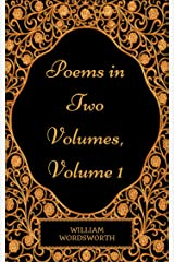 Poems in Two Volumes, Volume 1 : By William Wordsworth - Illustrated Kindle Edition