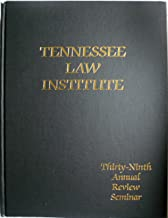 Tennessee Law Institute: Thirty-Ninth Annual Review Seminar
