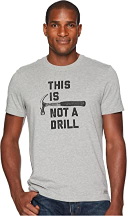 This Is Not A Drill Crusher Tee