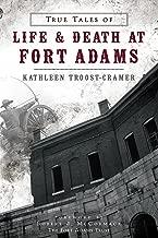 True Tales of Life & Death at Fort Adams (Landmarks)