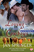 Loving Her Cowboys: Moose Ranch ~ A Romance Menage Western Contemporary Series MFMM (Cowboys Online Book 3) (English Edition)