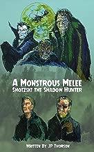 A Monstrous Melee: Shotzski the Shadow Hunter