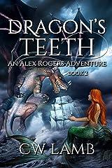 Dragon's Teeth: An Alex Rogers Adventure (Ranger Book 2) Kindle Edition