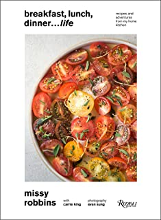 Breakfast, Lunch, Dinner... Life: Recipes and Adventures from My Home Kitchen