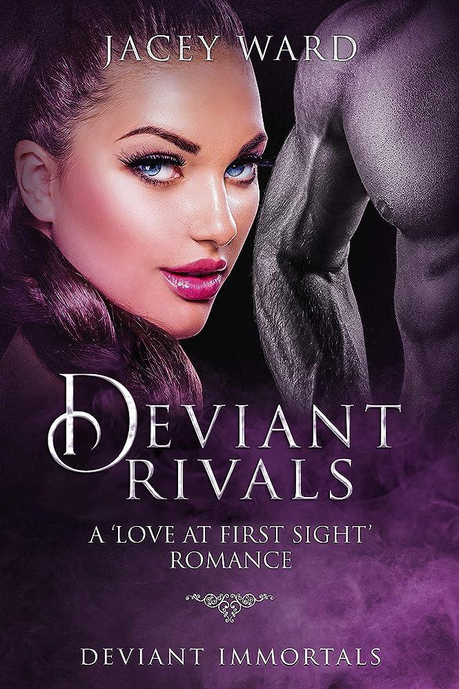 暖かく洗練矛盾Deviant Rivals: A Forbidden Love Romance (DEVIANT IMMORTALS) (English Edition)