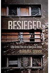Besieged: Life Under Fire on a Sarajevo Street Kindle Edition